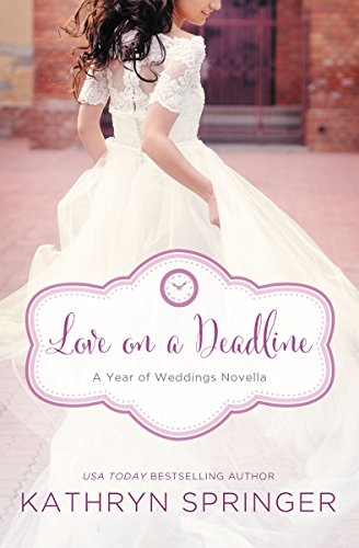 Image of Love on a Deadline: An August Wedding Story (A Year of Weddings Novella Book 9)