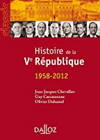 Histoire de la Ve République. 1958-2012 - 14e édition