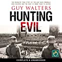 Hunting Evil (       UNABRIDGED) by Guy Walters Narrated by Daniel Philpott