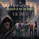 The Urban Boys: Discovery of the Five Senses Audiobook by K.N. Smith Narrated by Daniel Baker