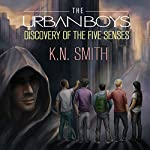 The Urban Boys: Discovery of the Five Senses | K.N. Smith