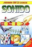 Sonido / Sound (Jugando Con La Ciencia / Playing With Science)