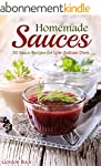 Homemade Sauces: 50 Sauce Recipes for...
