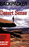 Desert Sense: Camping, Hiking & biking in Hot, Dry Climates (Backpacker Magazine)
