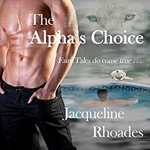 The Alpha's Choice Audiobook