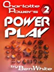 Charlotte Powers 2: Power Play