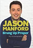 Jason Manford Brung Up Proper: My Autobiography