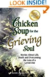 Chicken Soup for the Grieving Soul: S...