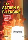 The Saturn V F-1 Engine: Powering Apollo into History (Springer Praxis Books Space Exploration)
