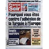 FRANCE SOIR du 18/12/2004 - LES FRANCAIS DEPENSENT MOINS POUR NOEL - POURQUOI VOUS ETES CONTRE L'ADHESION DE LA...