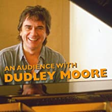 An Audience with Dudley Moore: Includes the South Bank Show  by Dudley Moore