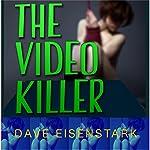 The Video Killer | Dave Eisenstark