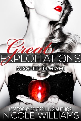 Mischief in Miami (Great Exploitations) by Nicole Williams
