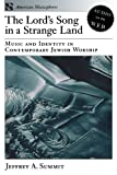 img - for The Lord's Song in a Strange Land: Music and Identity in Contemporary Jewish Worship (American Musicspheres Series) book / textbook / text book