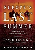 Europes Last Summer: Who Started The Great War in 1914?