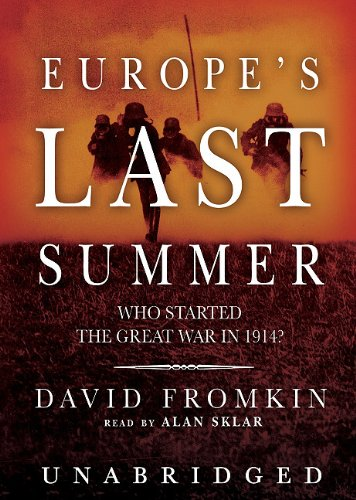 Europe's Last Summer: Who Started the Great War in 1914 Library Edition