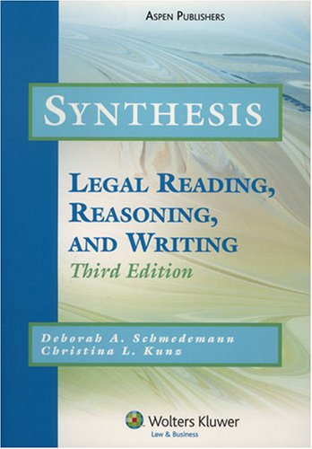 Synthesis: Legal Reading, Reasoning and Writing (Legal...