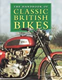 img - for The Handbook of Classic British Bikes book / textbook / text book