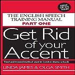 Get Rid of Your Accent: British-English | Linda James,Olga Smith