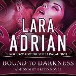 Bound to Darkness: Midnight Breed Series #13 | Lara Adrian