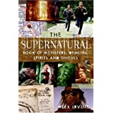 "The ""Supernatural"" Book of Monsters, Spirits, Demons, and Ghoulsvon ""Alex Irvine"""