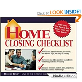 Home Closing Checklist: Everything You Need to Know to Save Money, Time, and Your Sanity When You Are Closing on a Home