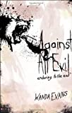 img - for Against All Evil book / textbook / text book