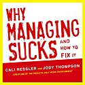Why Managing Sucks and How to Fix It: A Results-Only Guide to Taking Control of Work, Not People Audiobook by Jody Thompson, Cali Ressler Narrated by Kim McKean