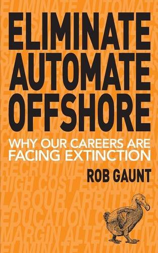 Eliminate Automate Offshore: Why our careers are facing extinction