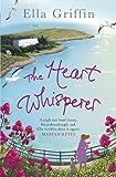 Ella Griffin The Heart Whisperer