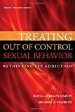 img - for Treating Out of Control Sexual Behavior: Rethinking Sex Addiction book / textbook / text book