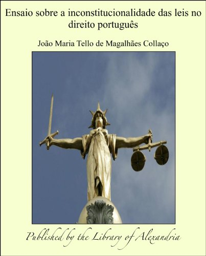 João Maria Tello de Magalhães Collaço - Ensaio sobre a inconstitucionalidade das leis no direito português