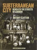 Subterranean City: Beneath the Streets of London  (Of Lomdon)