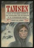 Tamsen: A Novel of the Tragic Journey of the Donner Party and the Heroism of an Extaordinary Woman