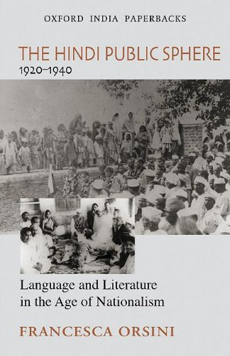 The Hindi Public Sphere (1920-1940): Language and Literature in the Age of Nationalism (Oxford India Collection)