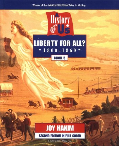 Liberty for All? 1800-1860: 5 (History of U.S., Book 5)