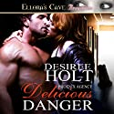 Delicious Danger: Phoenix Agency, Book Three (       UNABRIDGED) by Desiree Holt Narrated by Bethany Legare