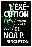 """Afficher """"L'Exécution de Noa P. Singleton"""""""
