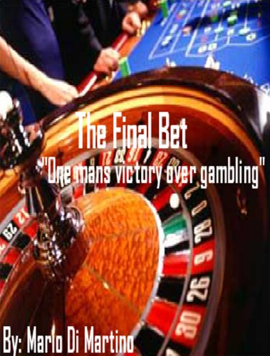 The Final Bet: One Man's Victory Over Gambling