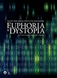 Euphoria & Dystopia: The Banff New Media Institute Dialogues