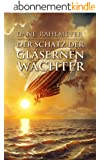 Der Schatz der gl�sernen W�chter (German Edition)