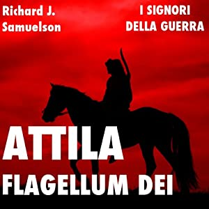 Attila, Flagellum Dei. Barbaro e distruttore Audiobook