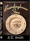 Boardinghouse Stew (0979859913) by Smith, E. E.