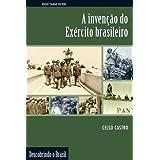 A Invenção do Exército Brasileiro