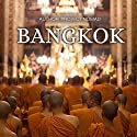 Bangkok: A Travel Guide for Your Perfect Bangkok Adventure! Audiobook by  Project Nomad Narrated by Sangita Chauhan