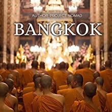 Bangkok: A Travel Guide for Your Perfect Bangkok Adventure! | Livre audio Auteur(s) :  Project Nomad Narrateur(s) : Sangita Chauhan