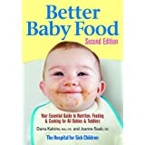 Better Baby Food: Your Essential Guide to Nutrition, Feeding and Cooking for All Babies and Toddlersby Daina Kalnins