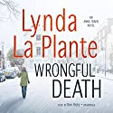 Wrongful Death: An Anna Travis Novel, Book 9 (       UNABRIDGED) by Lynda La Plante Narrated by Kim Hicks