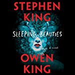 Sleeping Beauties: A Novel | Stephen King,Owen King