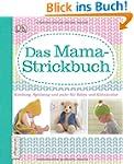 Das Mama-Strickbuch: Kleidung, Spielz...
